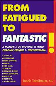 From Fatigued to Fantastic: Manual for Moving Beyond Chronic Fatigue and Fibromyalgia