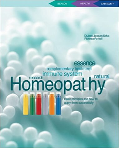 Homeopathy Basic Principles and How to Apply Them Successfully