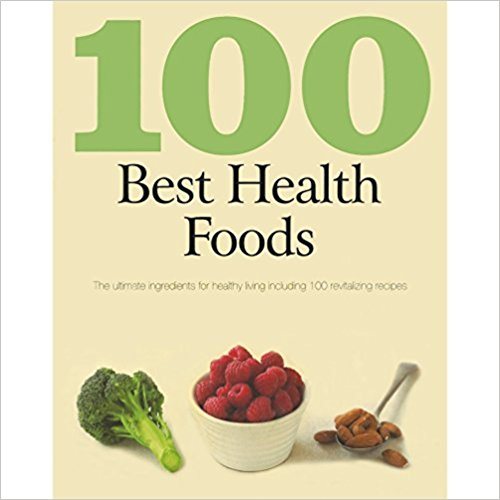 100 Best Recipes: Health Foods
