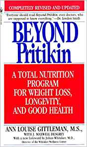 Beyond Pritikin: a Total Nutrition Program for Rapid Weight Loss, Longevity and Good Health