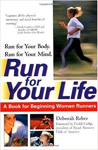 Run for Your Life: A Book for Beginning Women Runners