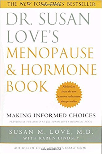 Dr. Susan Love's Menopause and Hormone Book: Making Informed Choices All the Facts about the New Hormone Replacement