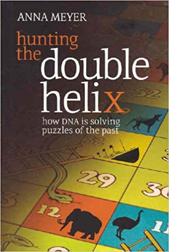 Hunting the Double Helix: How DNA is Solving Puzzles of the Past: