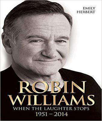 Robin Williams When the Laughter Stops 1951 - 2014