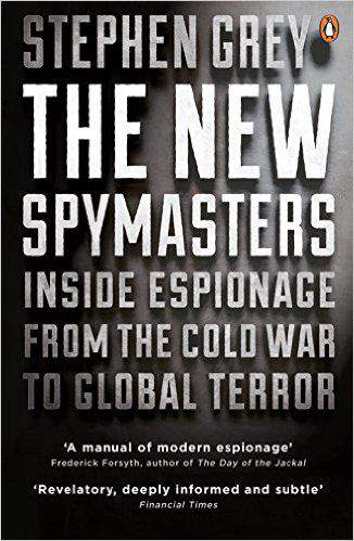 The New Spymasters Inde Espionage from the Cold War to Global Terror