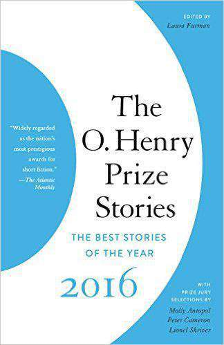 The O Henry Prize Stories 2016  -