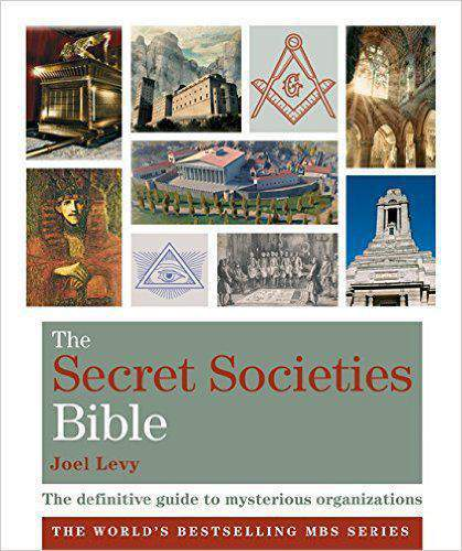 The Secret Societies Bible: The Definitive Guide To Mysterious Organizations Godsfield Bible Series