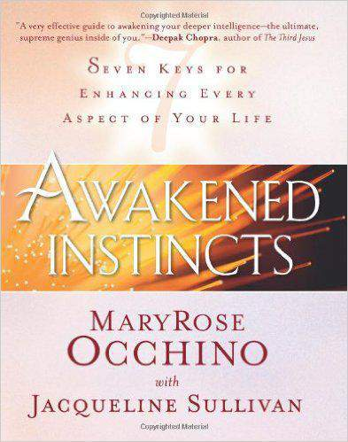 Awakened Instincts Seven Keys for Enhancing Every Aspect of Your Life