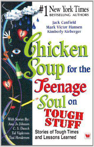 Chicken Soup For The Teenage Soul On Tough Stuff  Stories Of