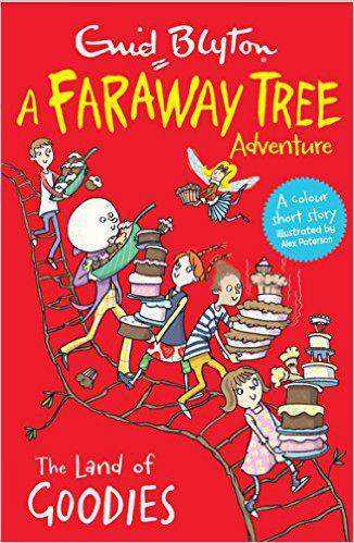 The Land of Goodies: A Faraway Tree Adventure (Blyton Colour Reads)