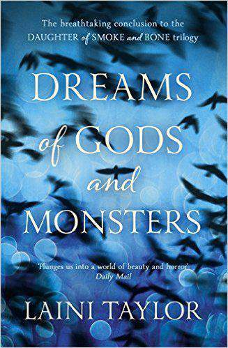 Dreams of Gods and Monsters Daughter of Smoke and Bone Trilogy -