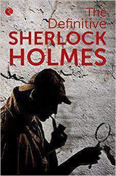 The Definitive Sherlock Holmes -