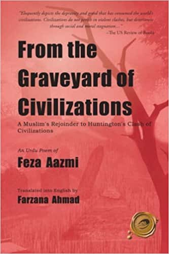 From the Graveyard of Civilizations: A Muslim Rejoinder to Huntington's Clash of Civilizations