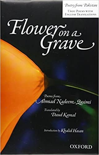 Flower on a Grave: Poems from Ahmad Nadeem Qasimi