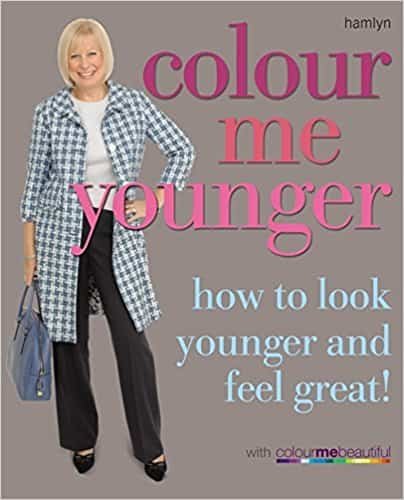 Colour Me Younger: How to look younger and feel great (Colour Me Beautiful)