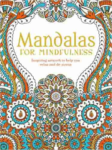 Mandalas for Mindfulness (Creative Moments)