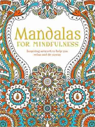 Mandalas for Mindfulness (Creative Moments)
