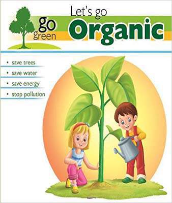 Lets Go Organic (Go Green series)