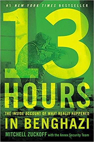 13 Hours: The Inside Account of What Really Happened in Benghaz