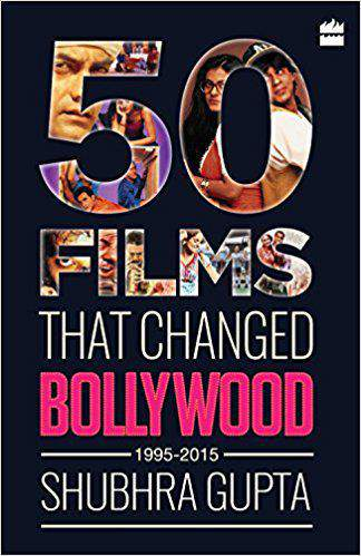 50 Films That Changed Bollywood 1995  2015