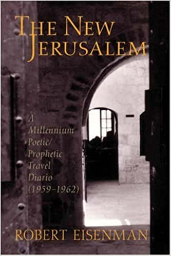 The New Jerusalem: A Millenium Poetic/prophetic Travel Diario 1959-1962
