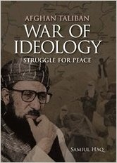 Afghan Taliban War of Ideology: Struggle for Peace
