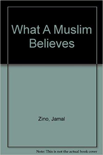 What A Muslim Believes