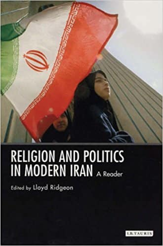 A Religion and Politics in Modern Iran (International Library of Iranian Studies)