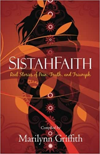 SistahFaith: Real Stories Of Pain, Truth, And Triumph