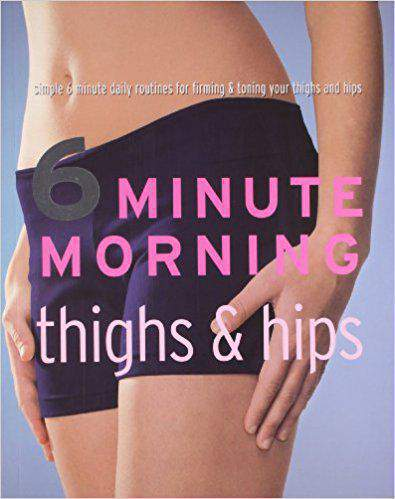 6 Minutes Morning Thighs And Hips