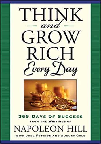 Think And Grow Rich Every Day : 365 Days of Success, From the Inspirational Writings of Napoleon Hill