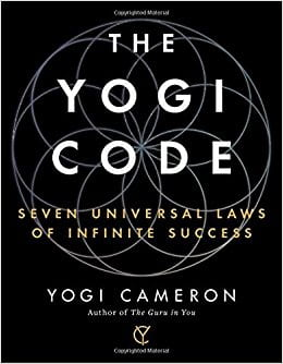 The Yogi Code: Seven Universal Laws of Infinite Success By : Atria/Enliven  Books