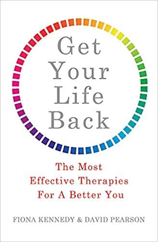 Get Your Life Back: The Most Effective Therapies For A Better You