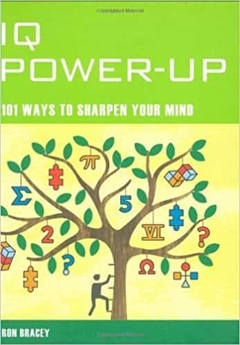 Mind Zones: IQ Power Up: 101 Ways to Sharpen Your Mind