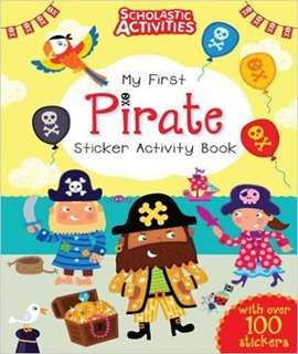 My First Pirate Sticker Activity Book Scholastic Activities