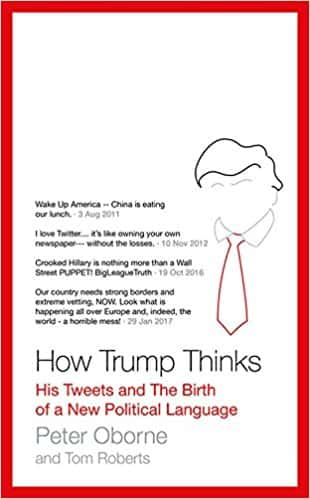How Trump Thinks: His Tweets and the Birth of a New Political Language -