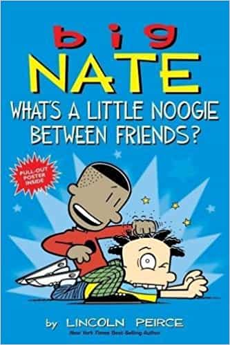 Big Nate: What's a Little Noogie Between Friends -
