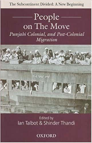 People on the Move: Punjabi Colonial and Post-Colonial Migration (The Subcontinent Divided: A New Beginning)