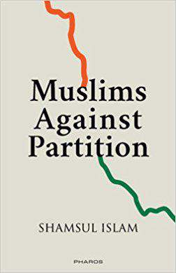 Muslims Against Partition Revisiting the legacy of Allah Bakhsh and other patriotic Muslims
