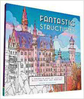Fantastic Structures: A Coloring Book of Amazing Buildings Real and Imagined  -  Paperback