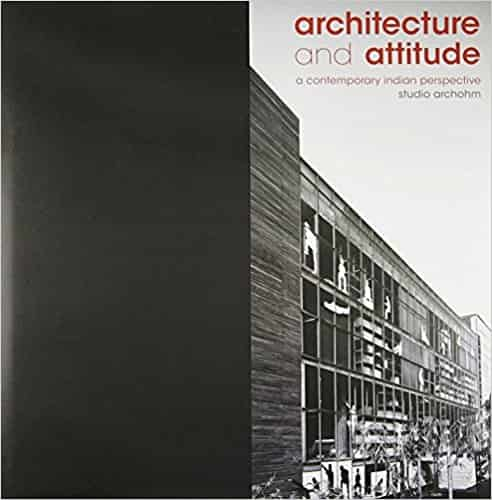 Architecture and Attitude: A Contemporary Indian Perspective