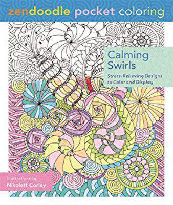 Zendoodle Pocket Coloring: Calming Swirls: Stress-Relieving Designs to Color and Display  - Paperback