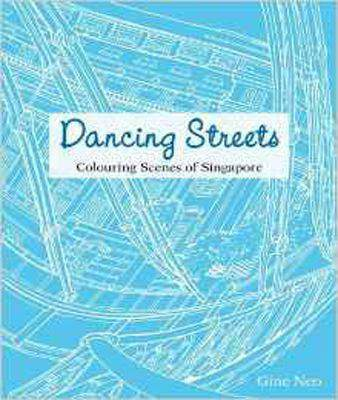 Dancing Streets: Colouring the Scenes of Singapore (Colouring Books)  - Paperback