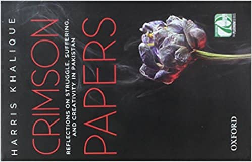 Crimson Papers: Reflections on Struggle, Suffering, and Creativity in Pakistan