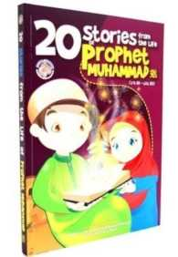 20 STORIES FROM THE LIFE OF PROPHET MUHAMMED