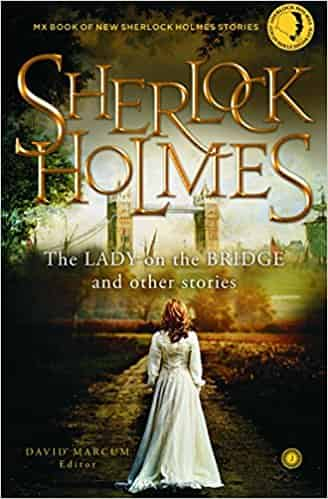 Sherlock Holmes: The Lady on the Bridge and Other Stories