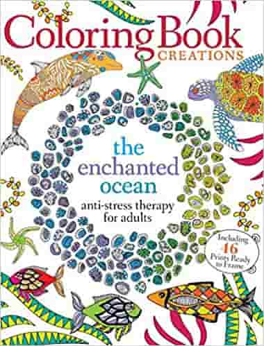 Coloring Book Creations: Enchanted Oceans: Anti-Stress Therapy for Adults