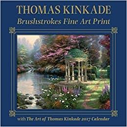 Thomas Kinkade Brushstrokes Fine Art Print with 2017 Deluxe Wall Calendar