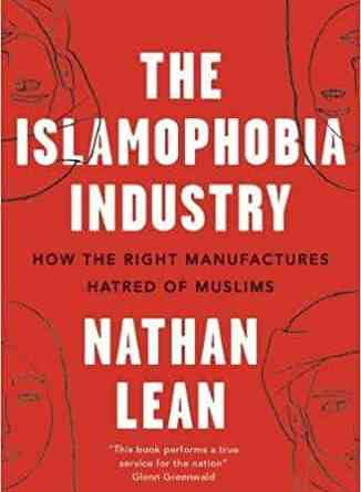 The Islamophobia Industry Second Edition: How the Right Manufactures Hatred of Muslims