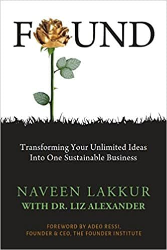 Found: Transforming your Unlimited Ideas into One Sustainable Business